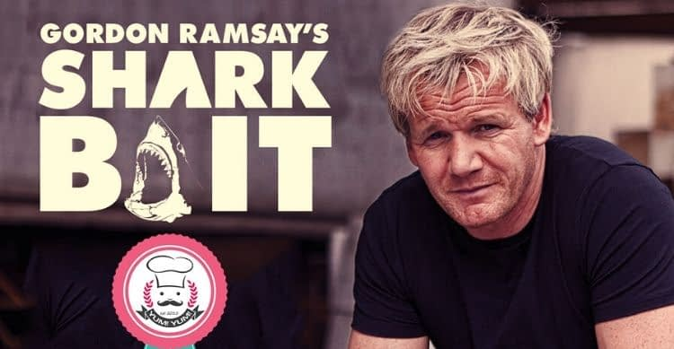 Gordon Ramsay Shark Bait